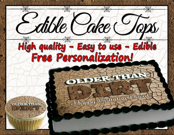Older Than Dirt Birthday Edible Cake Toppers Custom Topper