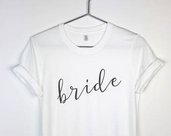 Bride Shirt - Bride T-shirt - Bride Gift - Wedding Shirt - Engagement Gift - Wedding Day Shirt - Bridal Shower Gift - Bride To Be Gift