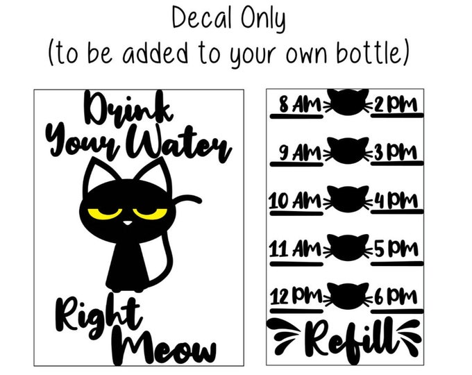 Water Tracker Decal Cat Water Bottle Decal Drink Your Water Right Meow Cat Water Bottle Decal