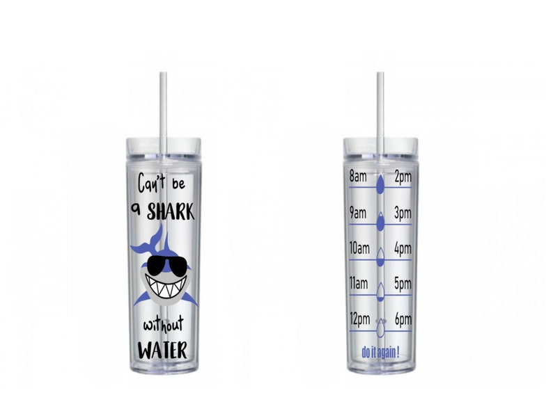 Can/'t Be a Shark Without Water Shark Water Bottle 16 oz skinny tumbler To go cup Water Reminder Shark Tumbler Motivational