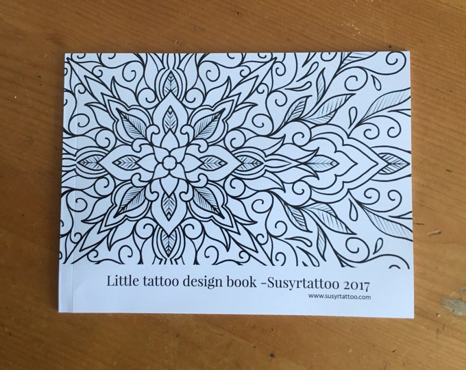 Mini tattoo design book by Susyrtattoo,mandalas and other ideas, 21 designs, 7x5 inch soft cover.