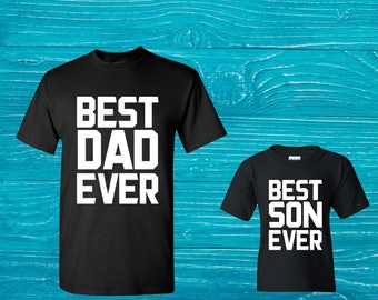 Best Dad Ever Best Son Ever T-shirts Dad And Son Shirts Dad & Son Shirt Daddy And The Son T Shirts Father's Day Shirts Gift For Son