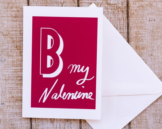 B My Valentine, Valentine's Day, Greeting Card, 5 x 7 Card