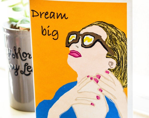 Dream Big Greeting Card, Inspiration Card, Positive Saying, Card for Her, Blank Card, 5 x 7 Card