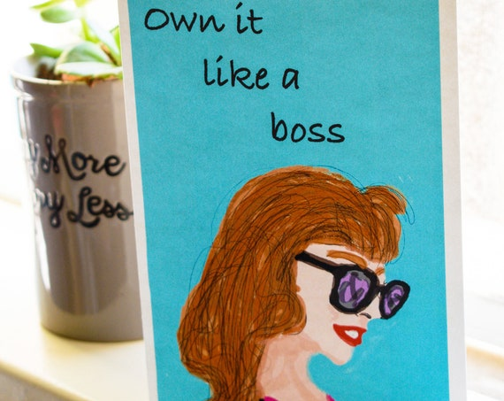 Own It Like A Boss Greeting Card, Inspiration Card, Card for Her, Encouragement Card, Blank Card, 5 x 7 Card