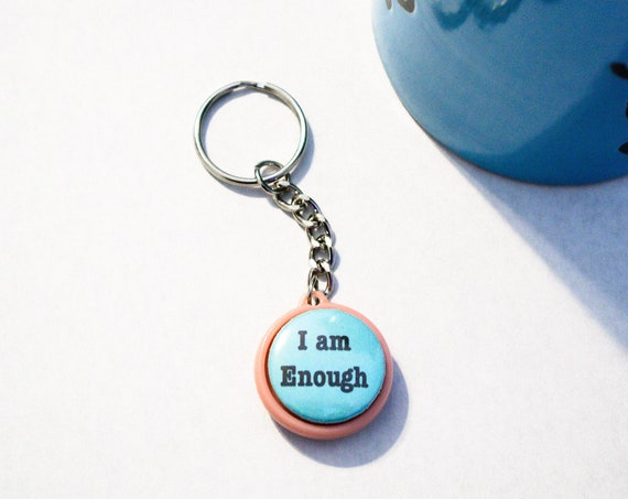 I Am Enough Keychain, Encouragement keychain, inspirational keychain