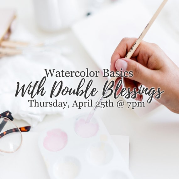 4/25 Watercolor Basics with Double Blessings MOTC