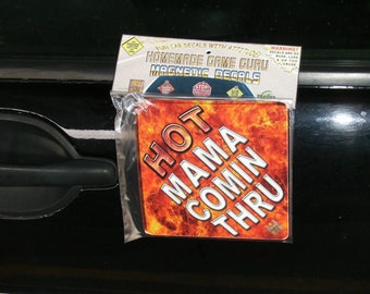 HOT MAMA Coming Through (Homemade Game Guru Magnetic Suction Cup Car/Truck Window Decal)