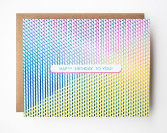 Cool Birthday Card with Rainbow Prism Geometric Pattern Risograph Print! Happy Birthday To You!