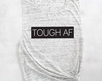 Tough AF muscle tank top shirt, funny gym shirt, gym tank, funny workout tank top shirt, weightlifting tank shirt, crossfit tank shirt