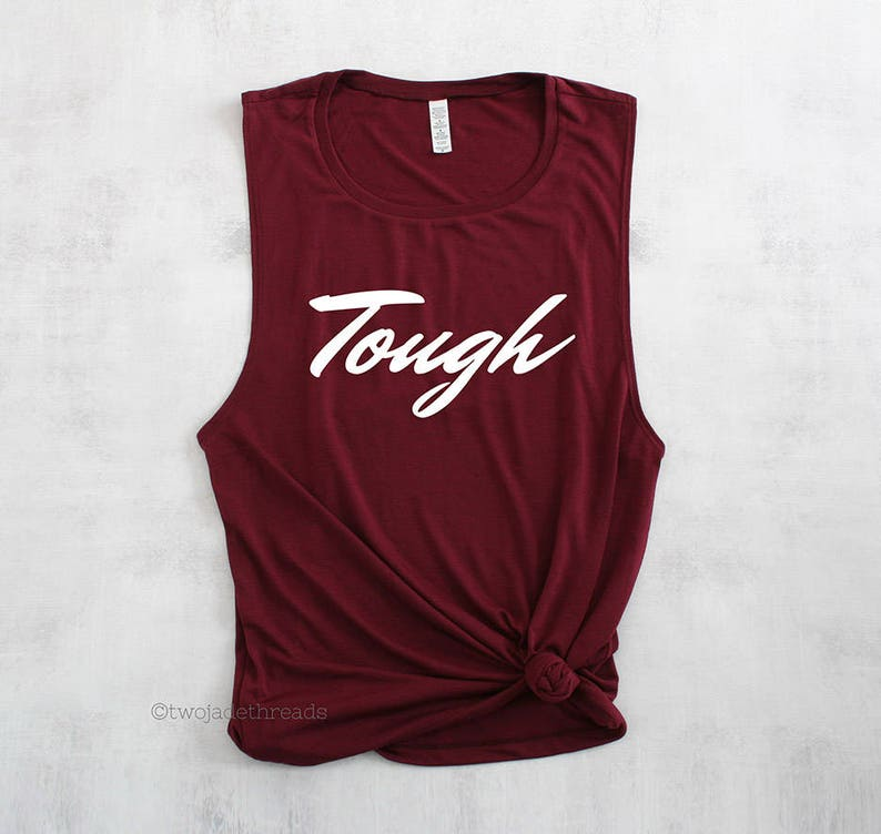 Tough tank top, fitness tank top, crossfit tank top, womens muscle tank,  womens gymwear, slay tank top, weightlifting tank