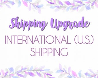 International Shipping (U.S. Shipping Orders) -Via Fedex/UPS/Purolator