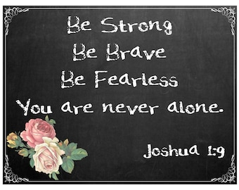 Be Strong, Be Brave Print