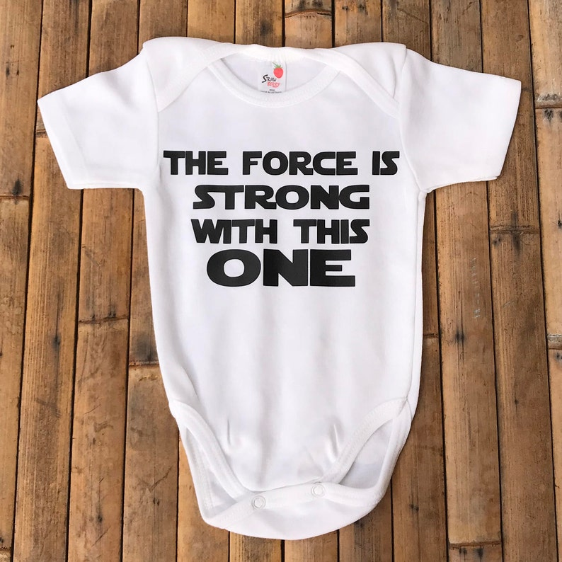 Personalized Baby Onesie The Force is Strong with This One Baby Onsie Funny Baby Onesie Baby Onesie Baby Boy Onesie