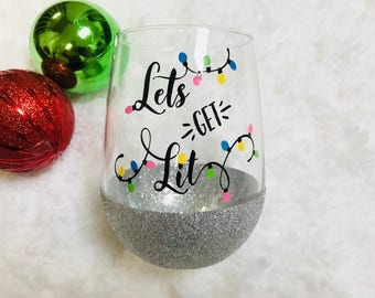 let's get lit holiday wine glass, holiday glass, glitter dipped wine glass, wine life, christmas wine glass, christmas gift, cute gift, wine