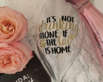 Its not drinking alone... Wine Glass