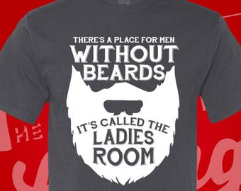 There's A Place For Men Without Beards, It's Called The Ladies Room. Beards. Father. Manly Men.