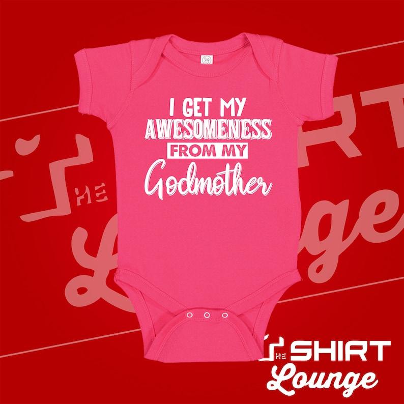 Godmother God Mommy Godchild Goddaughter Godson Clothing Clothes Gift I Get My Awesomeness From My Godmother Baby Bodysuit One Piece Shirt