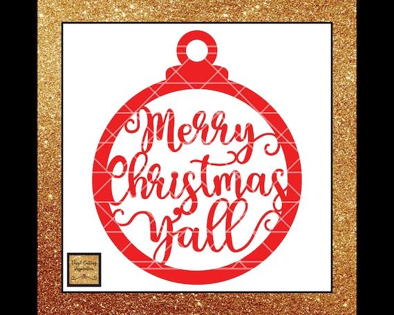 Merry Christmas Yall.Merry Christmas Yall Svg Merry Christmas Svg Merry Christmas Yall Ornament Christmas Svg Winter Svg Ornament Svg Dxf Svg Files Cut