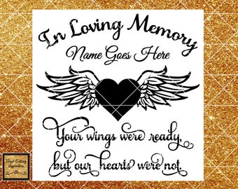 In Loving Memory Svg, Your Wings Were Ready, but Our Hearts Were Not. Angel Wings svg, Heart SVG, Memorial SVG, Sympathy Svg, Svg Files, Dxf