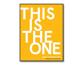 7275a248 The Stone Roses - This is The One Lyrics Print. Available in a variety of  sizes.