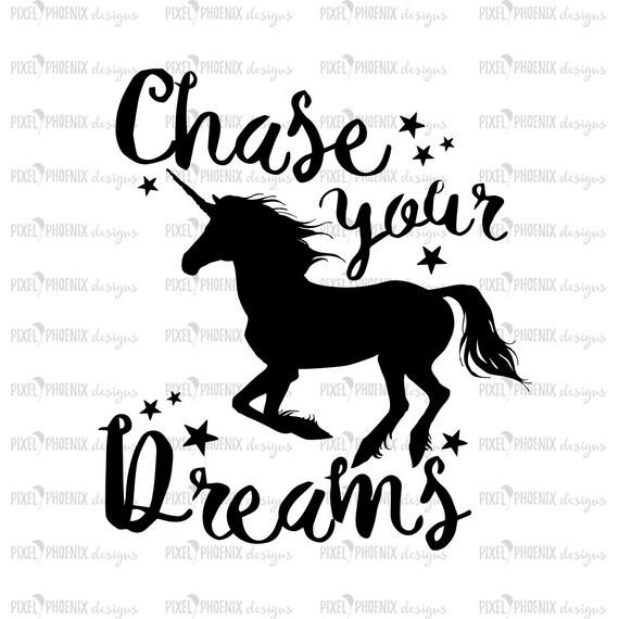saying svg chase your dreams unicorn svg file unicorn cut