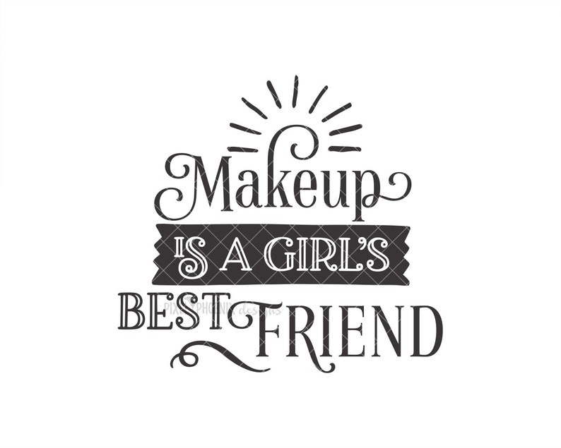 Beauty SVG Cut file for makeup artists stylists or anyone in the fashion industry. salon owners Makeup is a Girl/'s Best Friend SVG