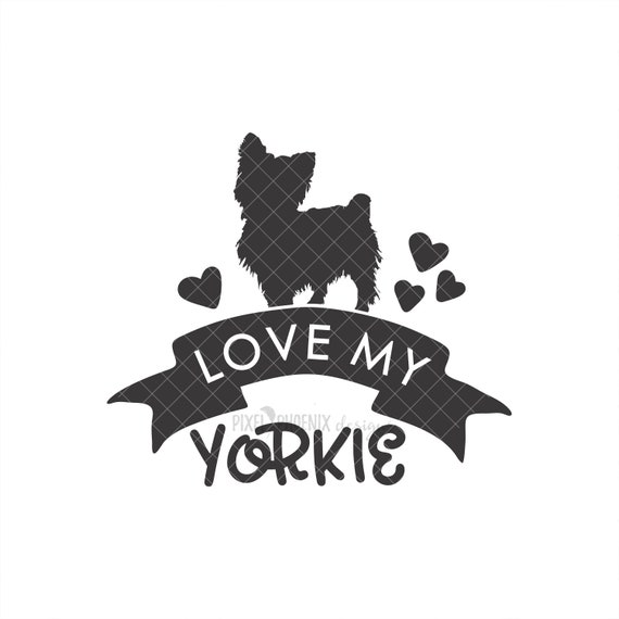 Love My Yorkie Svg Yorkshire Terrier Svg Yorkshire Terrier Etsy