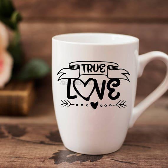 True Love Svg File Valentine Svg Valentine S Day Svg Etsy