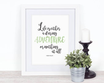 Life is Either a Daring Adventure or Nothing at All | Printable Wall Art | Motivational Inspirational Quote | 8x10 digital download
