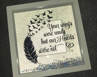 Your Wings Were Ready But Our Hearts Were Not Heaven Quote Feather Box Frame