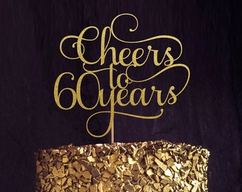 Cheers to 60 Years, 60th birthday Cake Topper, Happy 60th Cake Decoration, 60th Anniversary Glitter Topper, Sixtieth Party Decor, Sixty Cake