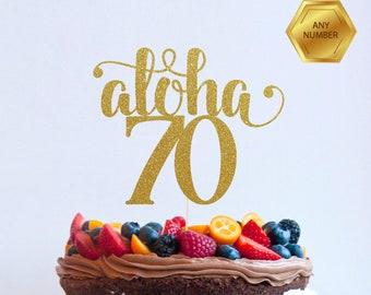 Aloha 70 Years, 70th birthday Cake Topper, Happy 70th Cake Decoration, 70th Anniversary Glitter Topper, Seventieth, Seventy Cake, Hello 70