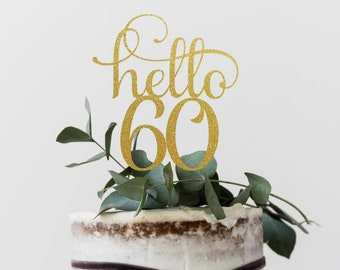 Hello 60 Years, 60th birthday Cake Topper, Happy 60th Cake Decoration, 60th Anniversary Glitter Topper, Sixtieth Party Decor, Sixty Cake