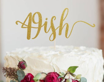 49ish Fifty Cake Topper, Cake Decoration, Birthday Party, Glitter, Custom, Personalized, Gold, Silver, 50th Birthday