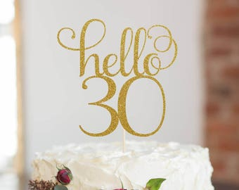 Hello 30 Thirty Cake Topper, Cake Decoration, Glitter, Party Decor, Custom, Personalized, Gold, Silver, 30th Birthday, Thirtieth