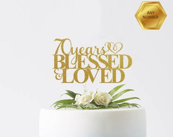 70 Years Blessed & Loved, 70th birthday Cake Topper, Happy 70th Cake Decoration, 70th Anniversary Topper, Seventieth Decor, Seventy Cake