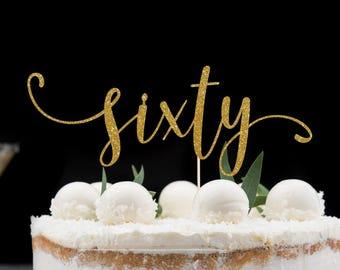 Sixty Cake Topper, Cake Decoration, Glitter, Party Decoration, Custom, Gold, Silver, Birthday Decor, 60th Birthday, Sixtieth