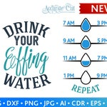 Water Svg Effing Water Svg Drink your effing water Svg Drink Water Svg Cut Files Silhouette Studio Cricut Svg Dxf Jpg Png Eps Pdf Ai Cdr