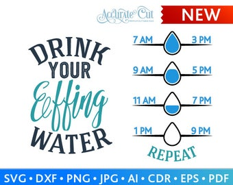 286a8fcc87 Water Svg Effing Water Svg Drink your effing water Svg Drink Water Svg Cut  Files Silhouette Studio Cricut Svg Dxf Jpg Png Eps Pdf Ai Cdr