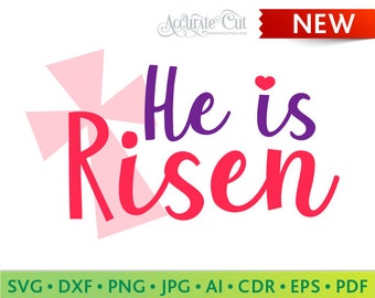 He is Risen Svg Easter He is Risen Svg He is Risen Cut Files Silhouette Studio Cricut Svg Dxf Jpg Png Eps Pdf Ai Cdr