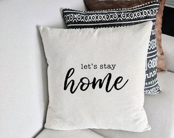 PILLOW COVER | Let's Stay Home | Pillows | Throw Pillows | Decorative Pillows | Modern Farmhouse | Home Decor