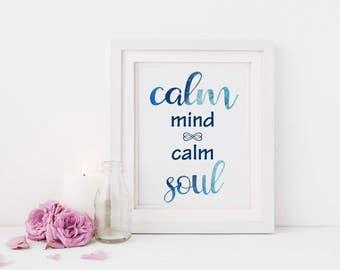 Calm mind calm soul print, instant downloadable print, printable art, inspirational quote art print, printable quote
