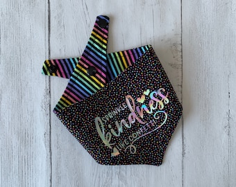 Double sided Rainbow Sprinkles Bandana with a 'Sprinkle Kindness like confetti' vinyl print.