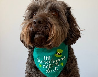The leprechauns made me do it vinyl print  reversible dog Bandana.