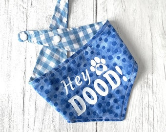 Hey Dood! Dog Bandana with a popper fastening