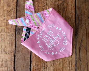 It's my birthday' vinyl print Handmade double sided dog Bandana in pink and candy stripe fabric.