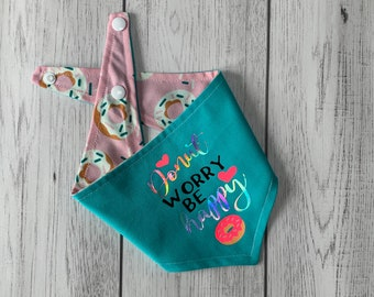Reversible dog bandana / summer dog bandana / Turquoise and Donut fabric / Donut Worry Be Happy / Vinyl Print Bandana
