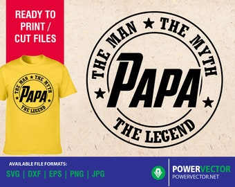 Papa The Man The Myth The Legend SVG, Father's Day SVG, Father Svg, Dad Svg Cut File Silhouette Cricut Files - Iron on Download