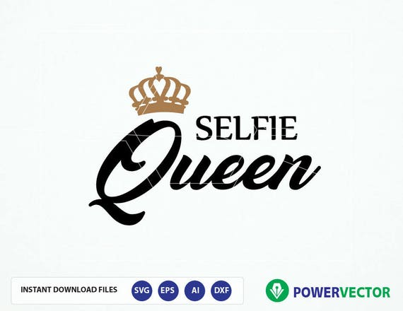 svg selfie queen selfie t shirt design cutting template etsy
